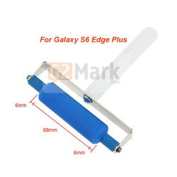 OCA Film Polarizer Screen Pasting Roller For Galaxy S6 Edge Plus